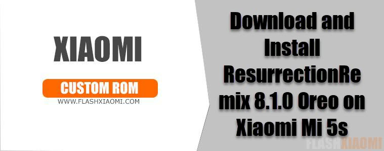 ResurrectionRemix 8.1.0 Oreo on Xiaomi Mi 5s