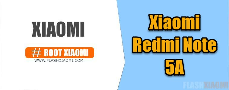 ROOT Xiaomi Redmi Note 5A