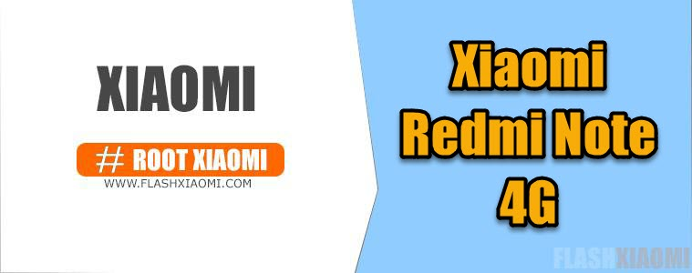 Root Xiaomi Redmi Note 4G