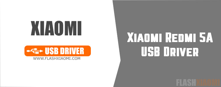 Download And Install Xiaomi Redmi 5A USB Driver For Windows