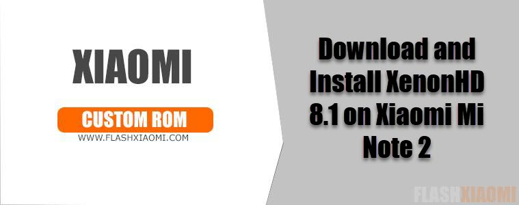Download and Install XenonHD 8 1 on Xiaomi Mi Note 2