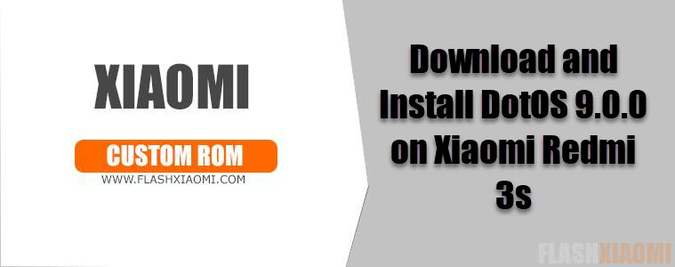 Download and Install DotOS 9.0.0 on Xiaomi Redmi 3s