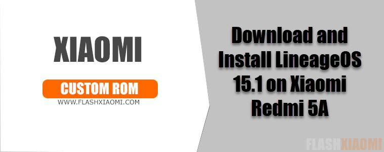 Download and Install LineageOS 15 1 on Xiaomi Redmi 5A