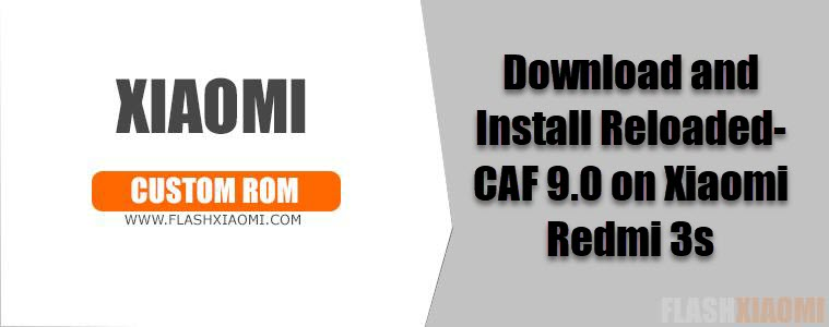 Reloaded-CAF 9.0 on Xiaomi Redmi 3s