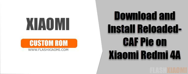 Reloaded-CAF Pie on Xiaomi Redmi 4A