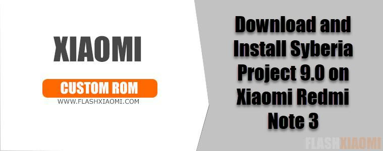 Download and Install Syberia Project 9 0 on Xiaomi Redmi Note 3