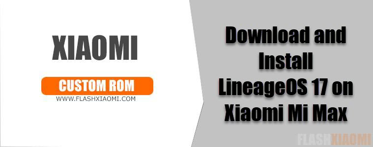 LineageOS 17 on Xiaomi Mi Max