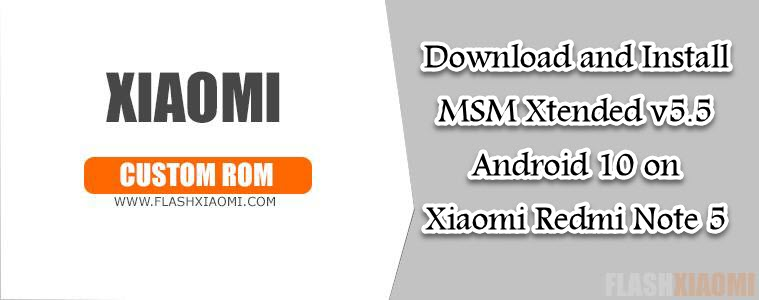 MSM Xtended v5.5 Android 10 on Xiaomi Redmi Note 5