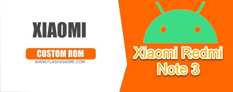 Xiaomi Redmi Note 3 Custom ROM