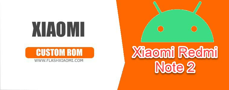 Xiaomi Redmi Note 2 Custom ROMs