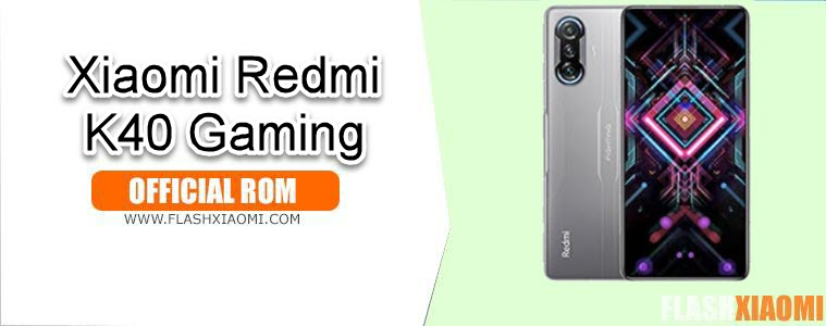 ROM for Xiaomi Redmi K40 Gaming Edition